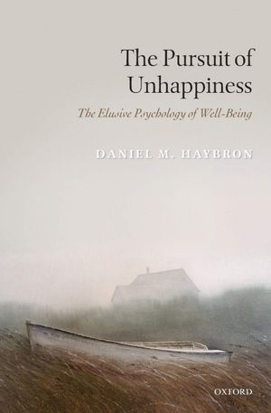 Anna Alexandrova's recommendation: 'The Pursuit of Unhappiness: The Elusive Psychology of Well-Being' by Daniel M. Haybron.