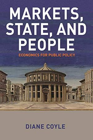 Diane Coyle's recommendation: 'Market, State and People' by Diane Coyle.