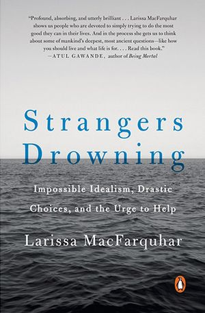 Eve McCormick's recommendation: 'Strangers Drowning' by Larissa MacFarquhar.
