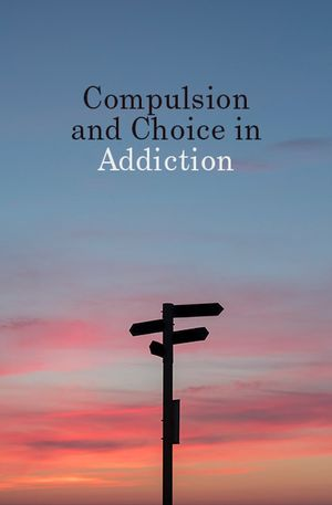 Kent Berridge's recommendation: 'Compulsion and Choice in Addiction' by Kent Berridge and Richard Holton.