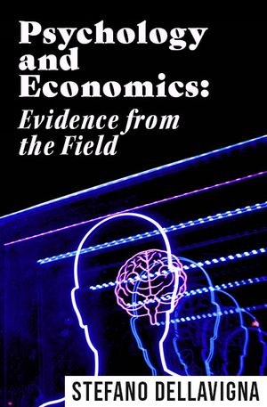 Julia Schvets's recommendation: 'Psychology and Economics: Evidence from the Field' by Stefano DellaVigna.
