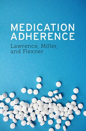 Tads Ciecierski-Holmes's recommendation: 'Medication Adherence' by Lawrence, Miller, & Flexner.