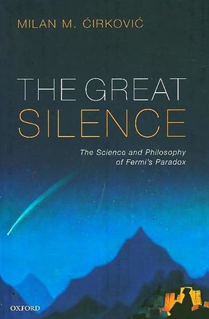 Thomas Moynihan's recommendation: 'The Great Silence' by Milan M. Ćirković.