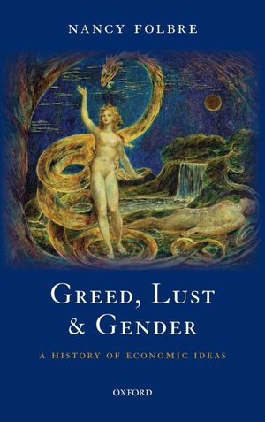 Dr Victoria Bateman's recommendation: 'Greed, lust and gender: A History of Economic Ideas' by Nancy Folbre.