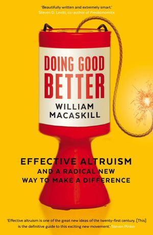 George Rosenfeld's recommendation: 'Doing Good Better' by William MacAskill.