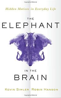 Dan Williams's recommendation: 'The Elephant in the Brain' by Kevin Simler and Robin Hanson.