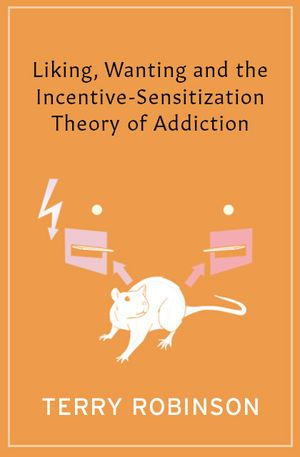 Kent Berridge's recommendation: 'Liking, Wanting and the Incentive-Sensitization Theory of Addiction' by Terry Robinson.
