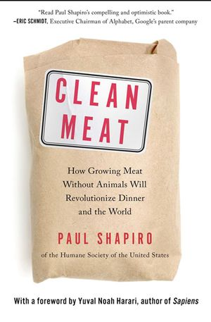 Bruce Friedrich's recommendation: 'Clean Meat' by Paul Shapiro.