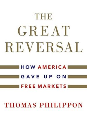 Diane Coyle's recommendation: 'The Great Reversal' by Thomas Philippon.
